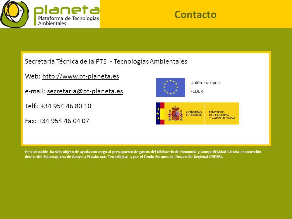 Secretaría Técnica de la PTE - Tecnologías Ambientales Web: http://www.pt-planeta.es e-mail: secretaria@pt-planeta.es Telf.: +34 954 46 80 10 Fax: +34