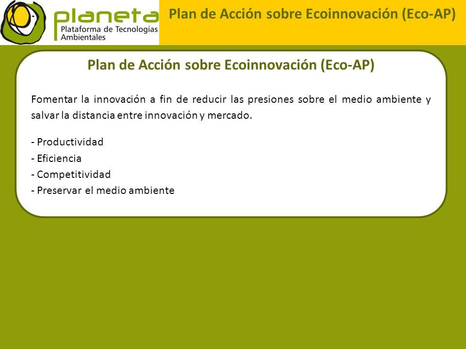 Plan de Acción sobre Ecoinnovación (Eco-AP) Fomentar la innovación a fin de reducir las presiones sobre el medio ambiente y salvar la distancia entre