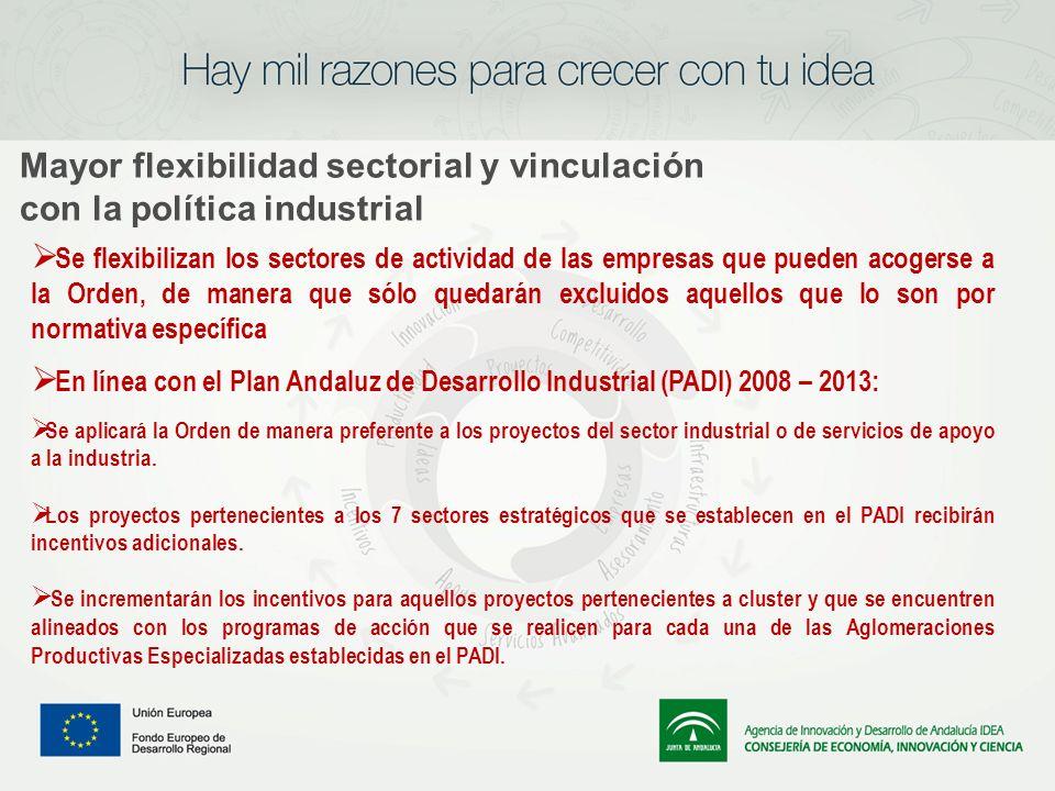 Mayor flexibilidad sectorial y vinculación con la política industrial Se flexibilizan los sectores de actividad de las empresas que pueden acogerse a