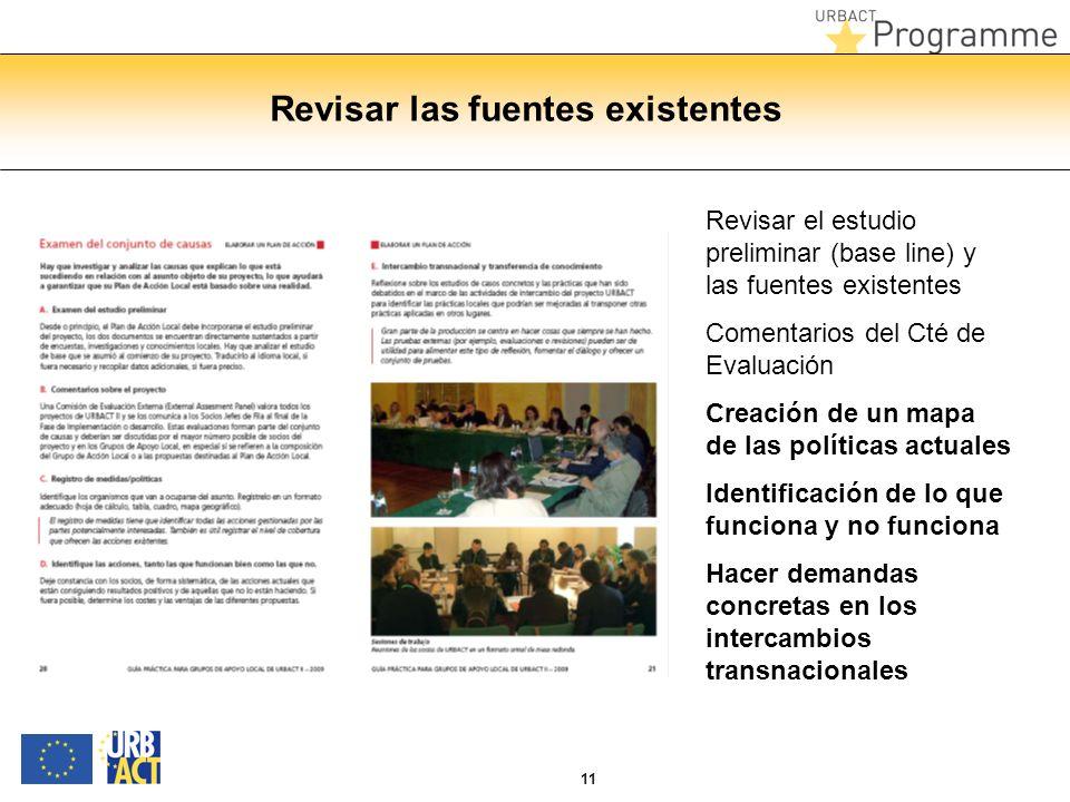 11 Revisar las fuentes existentes Revisar el estudio preliminar (base line) y las fuentes existentes Comentarios del Cté de Evaluación Creación de un