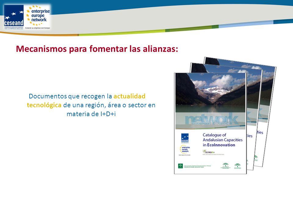 Documentos que recogen la actualidad tecnológica de una región, área o sector en materia de I+D+i Mecanismos para fomentar las alianzas: