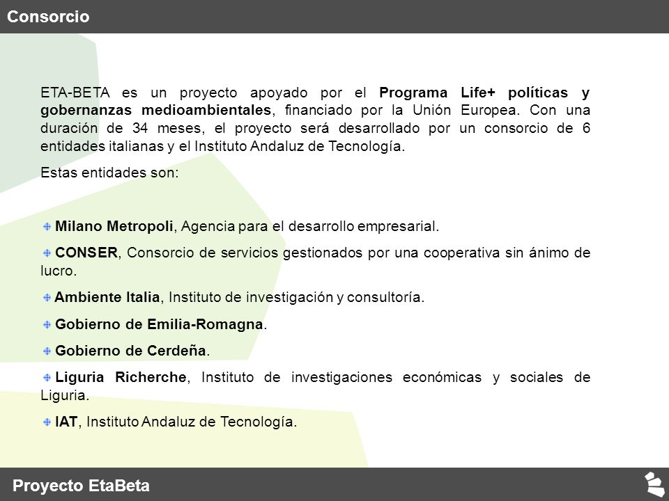 ETA-BETA es un proyecto apoyado por el Programa Life+ políticas y gobernanzas medioambientales, financiado por la Unión Europea.