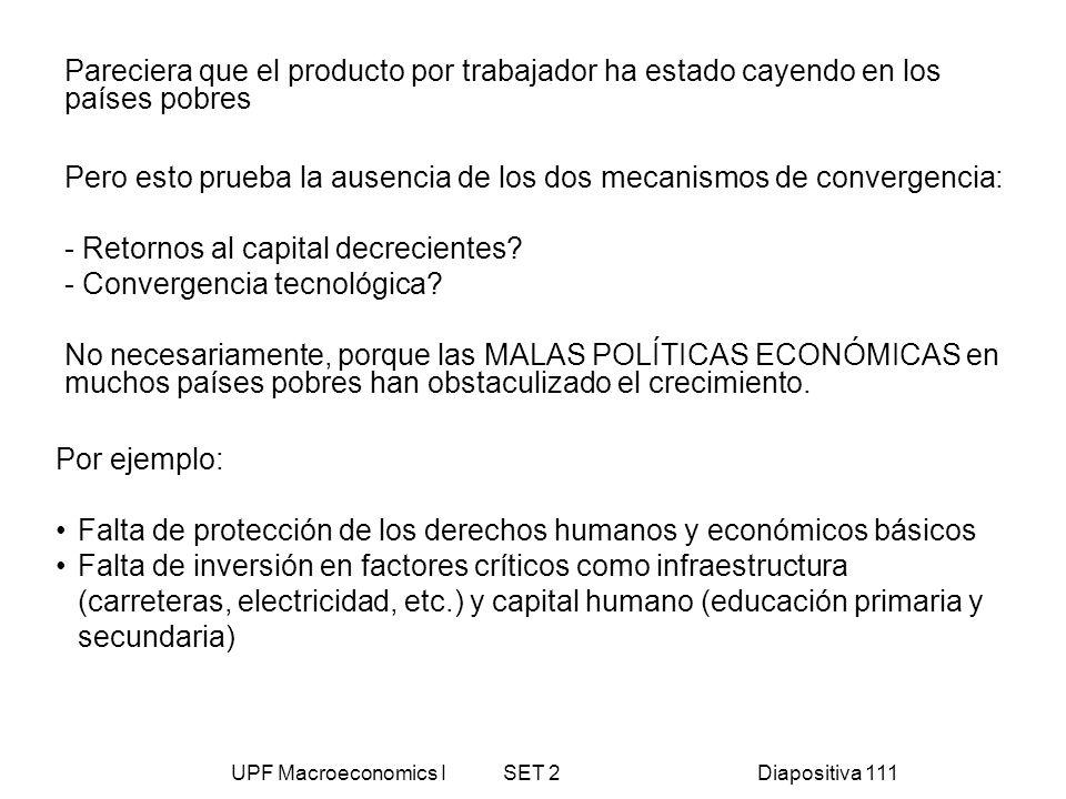 UPF Macroeconomics I SET 2Diapositiva 111 Pero esto prueba la ausencia de los dos mecanismos de convergencia: - Retornos al capital decrecientes? - Co