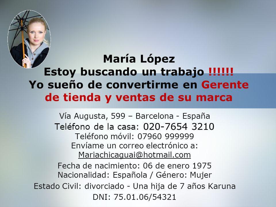 María López Estoy buscando un trabajo !!!!!.