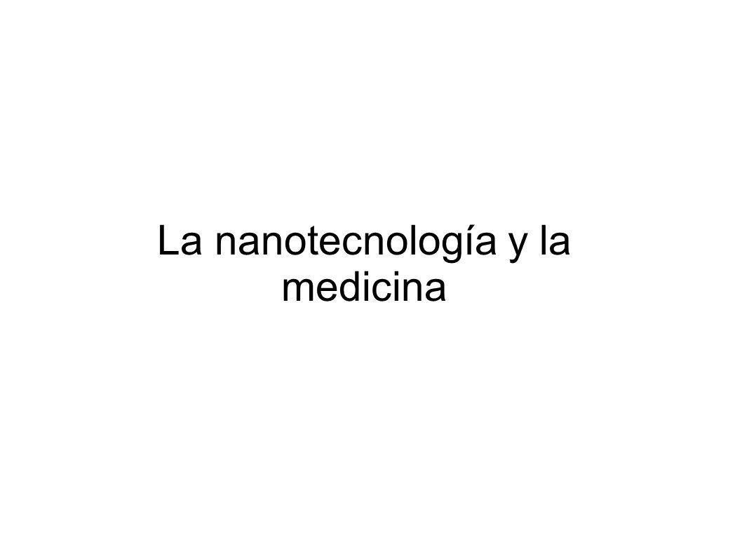 La nanotecnología y la medicina