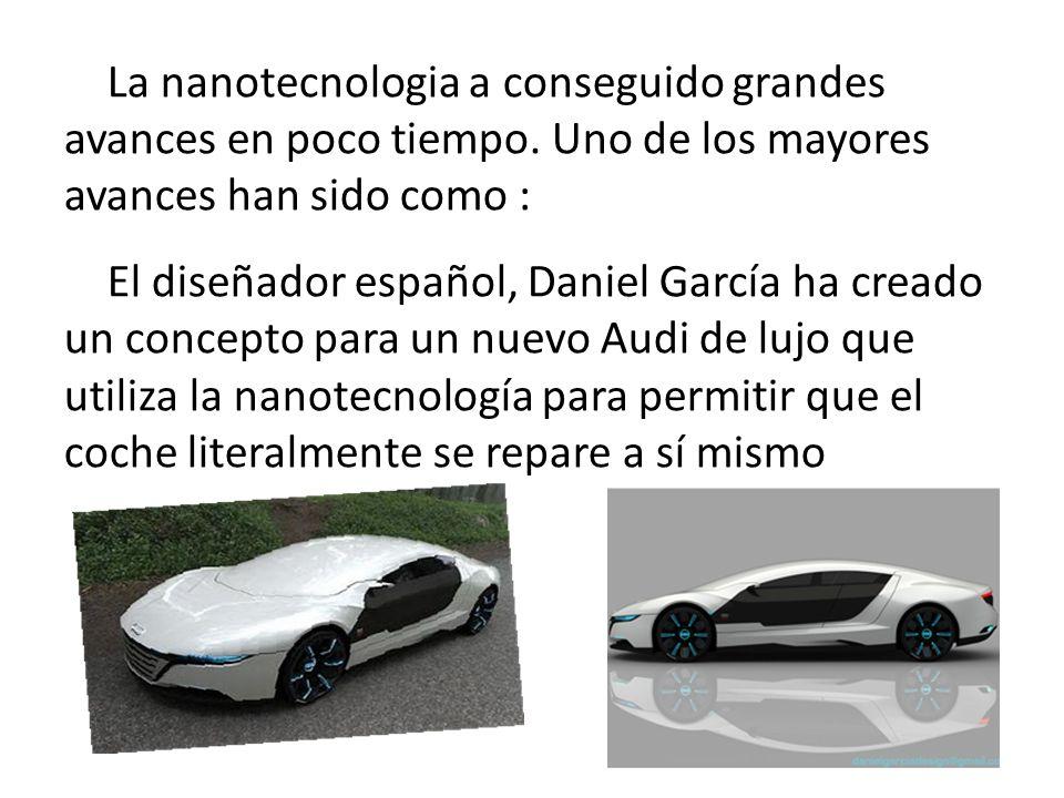 La nanotecnologia a conseguido grandes avances en poco tiempo.