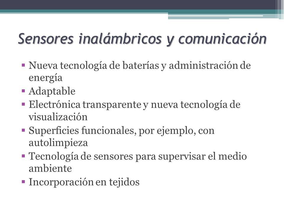 Sensores inalámbricos y comunicación Nueva tecnología de baterías y administración de energía Adaptable Electrónica transparente y nueva tecnología de
