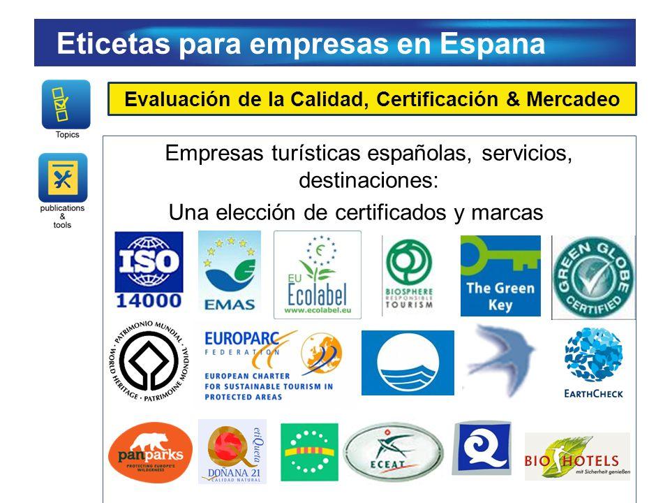 Empresas turísticas españolas, servicios, destinaciones: Una elección de certificados y marcas Evaluación de la Calidad, Certificación & Mercadeo Etic