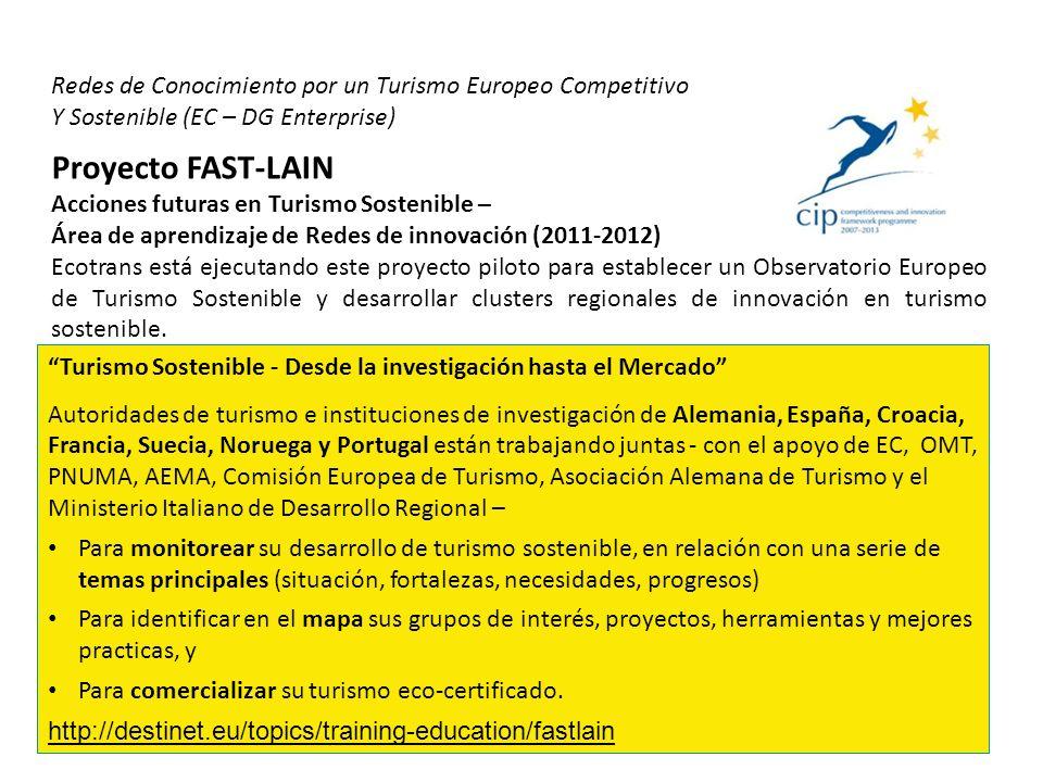 Redes de Conocimiento por un Turismo Europeo Competitivo Y Sostenible (EC – DG Enterprise) Proyecto FAST-LAIN Acciones futuras en Turismo Sostenible –