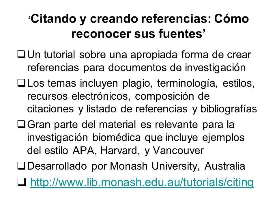Citando y creando referencias: Cómo reconocer sus fuentes Un tutorial sobre una apropiada forma de crear referencias para documentos de investigación