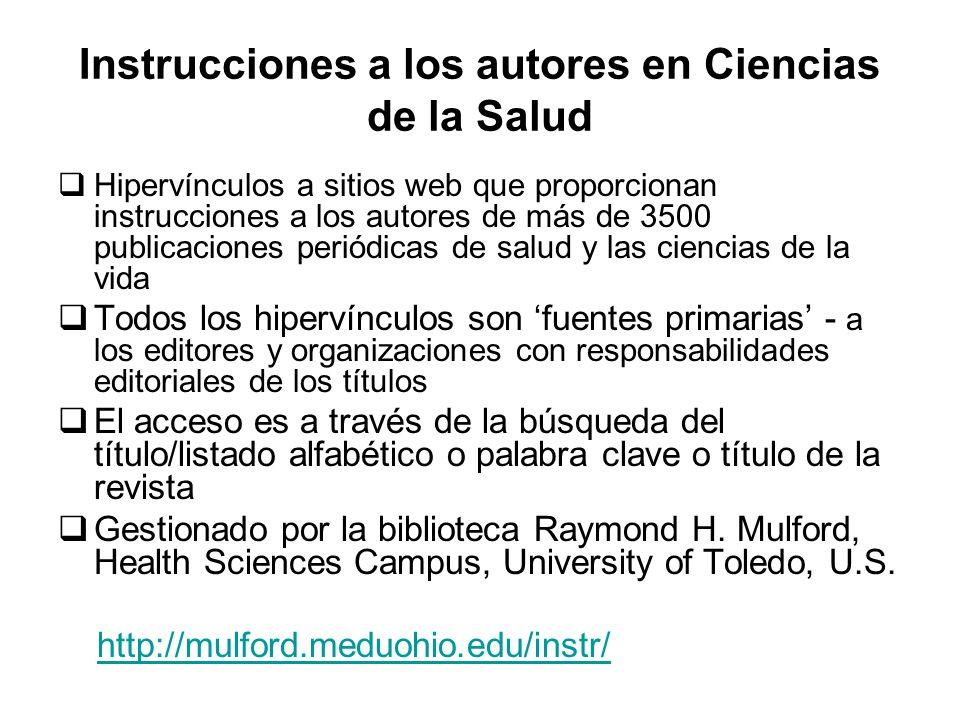 Instrucciones a los autores en Ciencias de la Salud Hipervínculos a sitios web que proporcionan instrucciones a los autores de más de 3500 publicacion