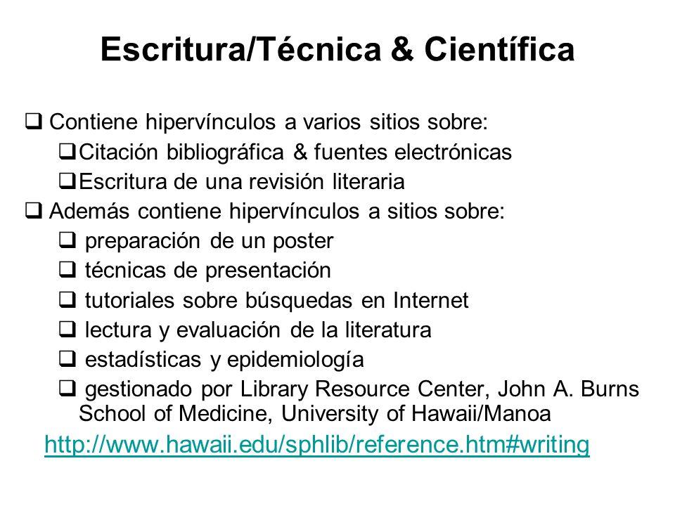 Escritura/Técnica & Científica Contiene hipervínculos a varios sitios sobre: Citación bibliográfica & fuentes electrónicas Escritura de una revisión l