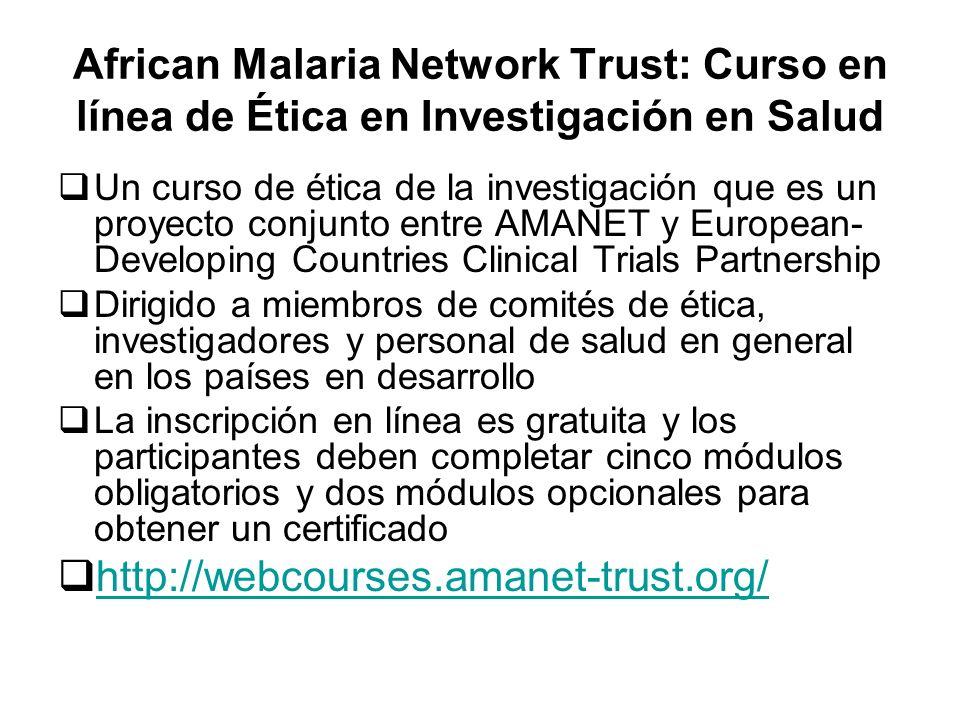 African Malaria Network Trust: Curso en línea de Ética en Investigación en Salud Un curso de ética de la investigación que es un proyecto conjunto ent