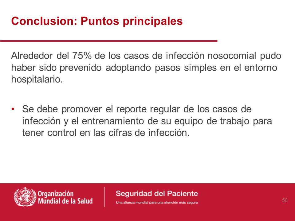 Conclusion: Puntos principales Se encontró un ahorro substancial en los costos del grupo control de los pacientes sin infecciones nosocomiales en Turq