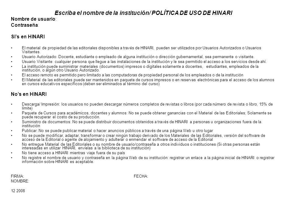 Escriba el nombre de la institución/ POLÍTICA DE USO DE HINARI Nombre de usuario: Contraseña: SIs en HINARI El material de propiedad de las editoriale