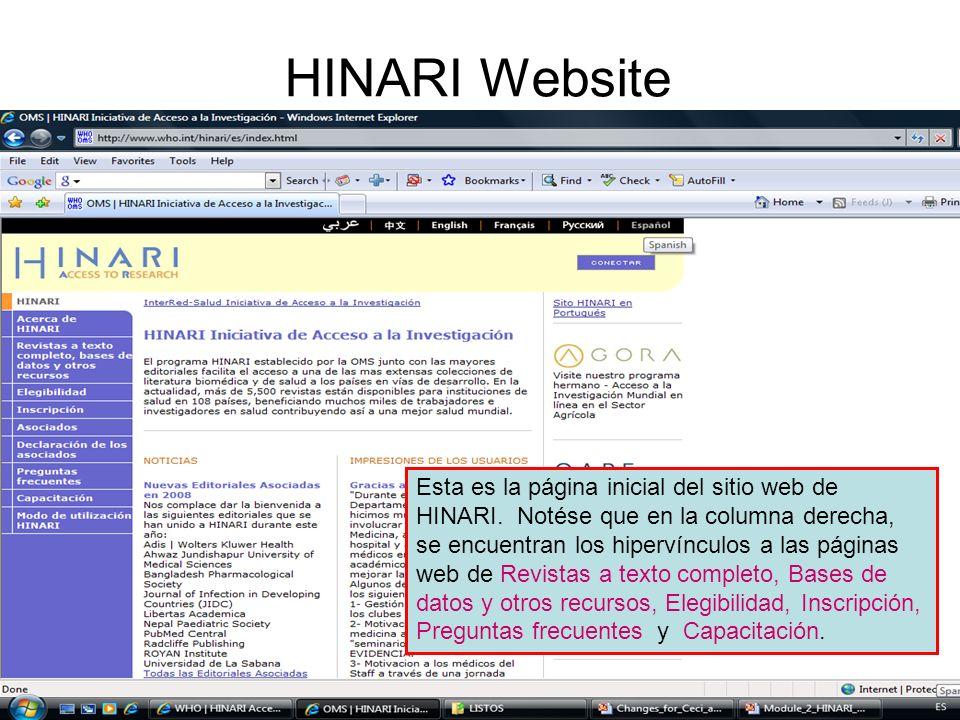 HINARI Website Esta es la página inicial del sitio web de HINARI. Notése que en la columna derecha, se encuentran los hipervínculos a las páginas web