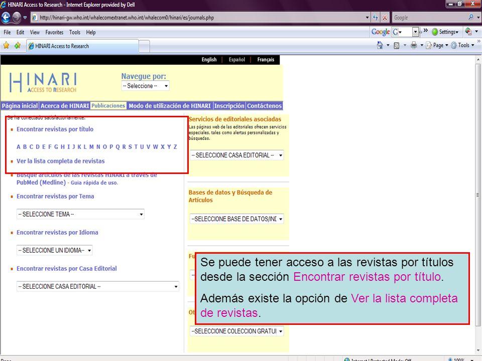 Accessing journals by title 1 Se puede tener acceso a las revistas por títulos desde la sección Encontrar revistas por título. Además existe la opción
