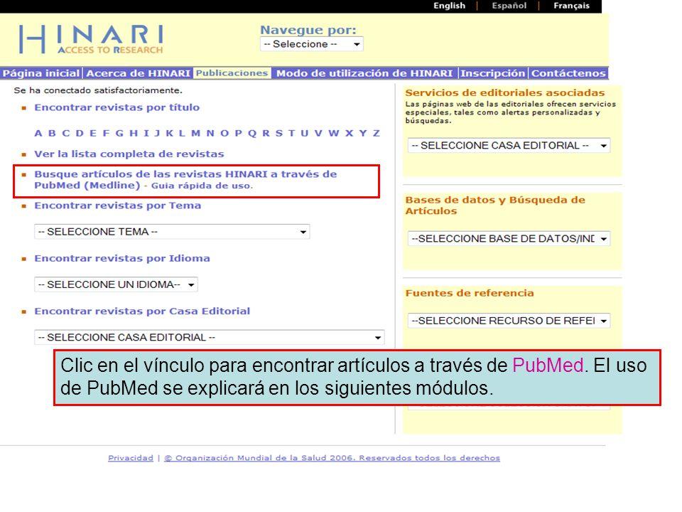 Main HINARI webpage Clic en el vínculo para encontrar artículos a través de PubMed. El uso de PubMed se explicará en los siguientes módulos.