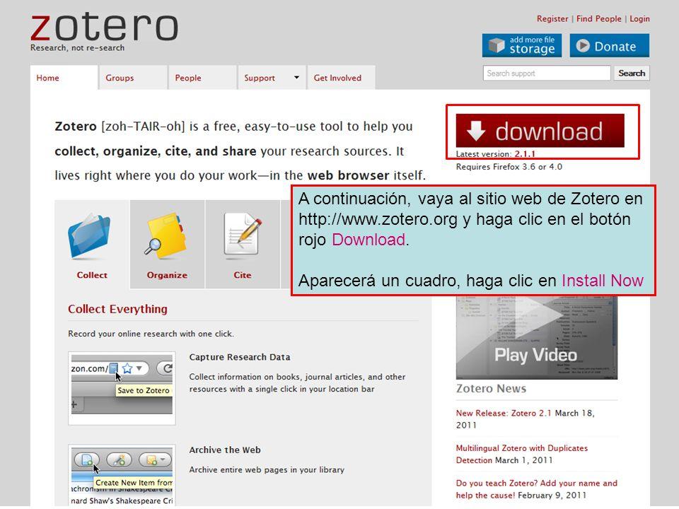 A continuación, vaya al sitio web de Zotero en http://www.zotero.org y haga clic en el botón rojo Download. Aparecerá un cuadro, haga clic en Install