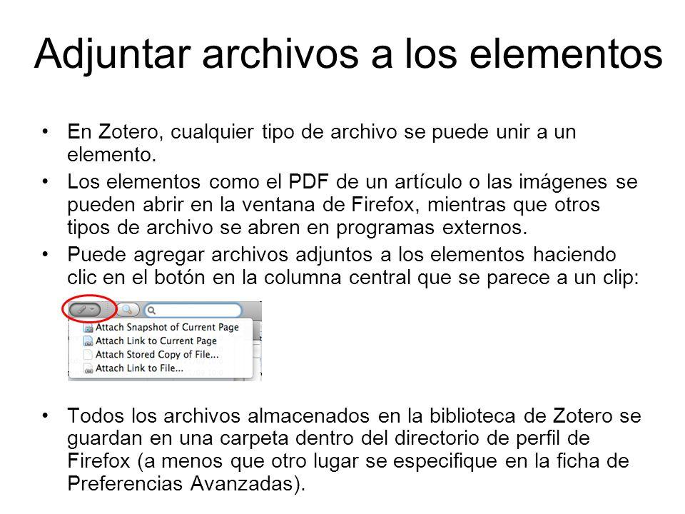 Adjuntar archivos a los elementos En Zotero, cualquier tipo de archivo se puede unir a un elemento. Los elementos como el PDF de un artículo o las imá