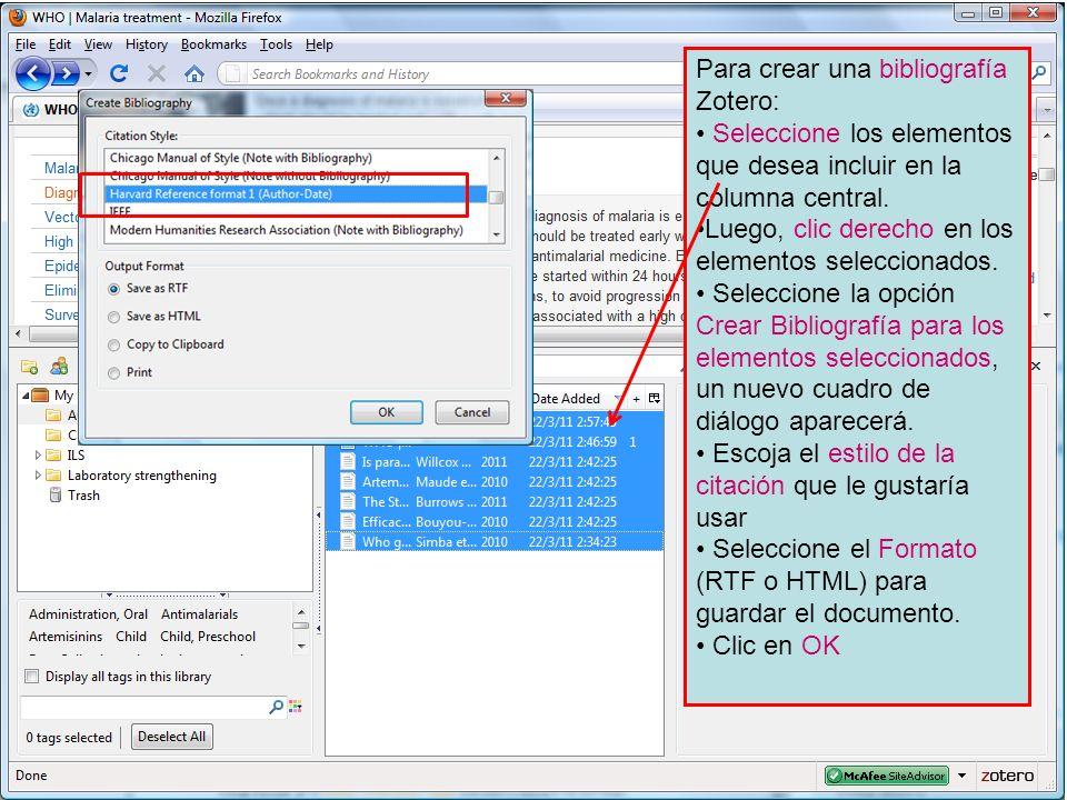 Para crear una bibliografía Zotero: Seleccione los elementos que desea incluir en la columna central. Luego, clic derecho en los elementos seleccionad