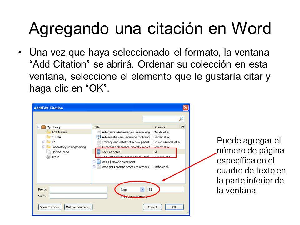 Agregando una citación en Word Una vez que haya seleccionado el formato, la ventanaAdd Citation se abrirá. Ordenar su colección en esta ventana, selec