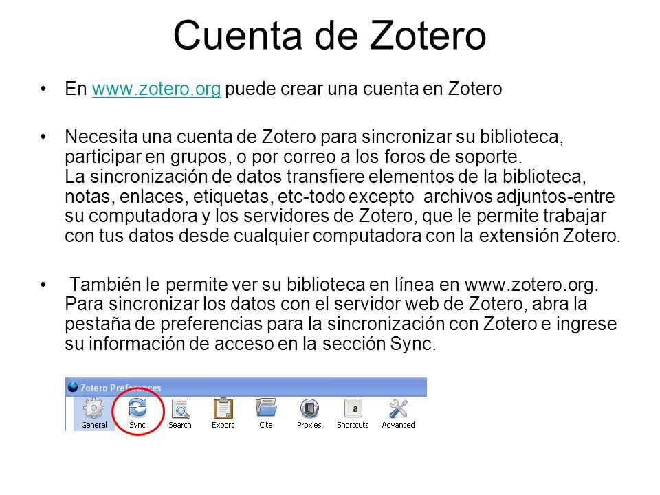 Cuenta de Zotero En www.zotero.org puede crear una cuenta en Zoterowww.zotero.org Necesita una cuenta de Zotero para sincronizar su biblioteca, partic