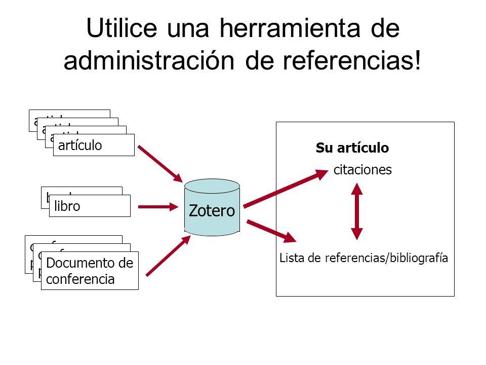 Utilice una herramienta de administración de referencias! Su artículo article artículo book libro conference paper Documento de conferencia Zotero cit
