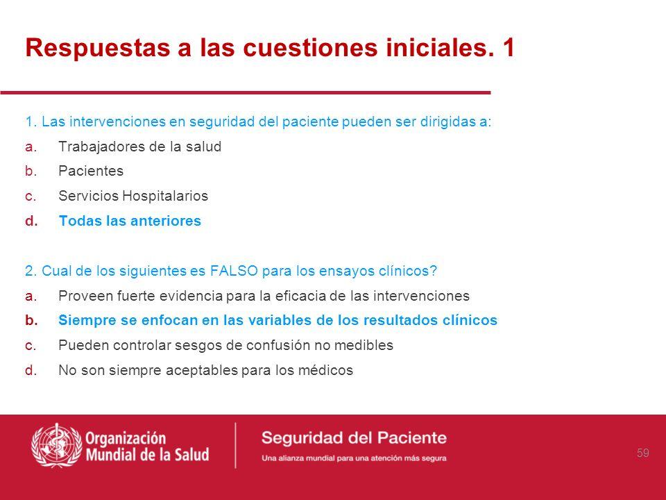 Discusión ¿ Que barreras existen en su organización para implementar intervenciones que mejoren la seguridad de los pacientes? 58