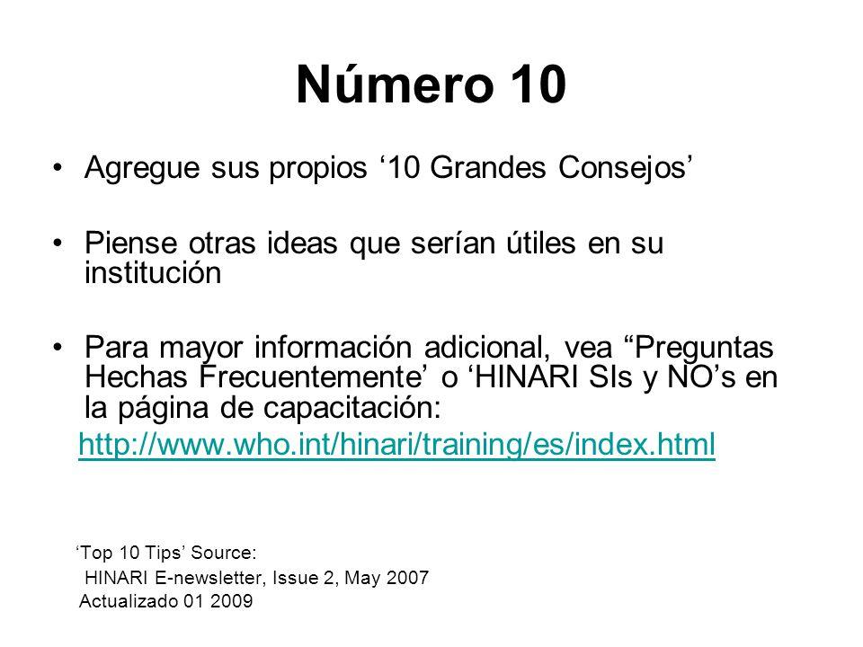 Número 10 Agregue sus propios 10 Grandes Consejos Piense otras ideas que serían útiles en su institución Para mayor información adicional, vea Pregunt