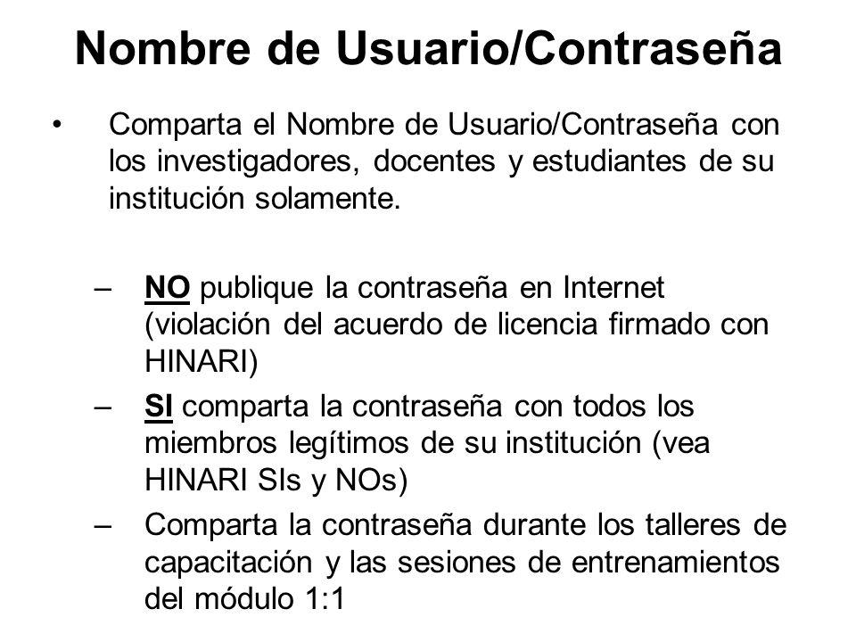 Vínculo a HINARI Coloque vínculo a HINARI el página web de su institución o de su biblioteca –Utilice la url sobre HINARI http://www.who.int/hinari o http://www.who.int/hinari –Directamente al vínculo de revistas y bases de datos http://extranet.who.int/hinari/es/journals.php –Recuerde, NO colocar el nombre del usuario y contraseña en la página web