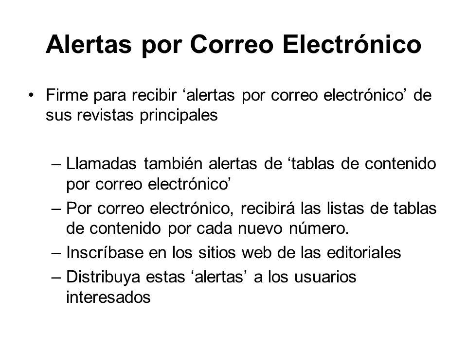 Alertas por Correo Electrónico Firme para recibir alertas por correo electrónico de sus revistas principales –Llamadas también alertas de tablas de co