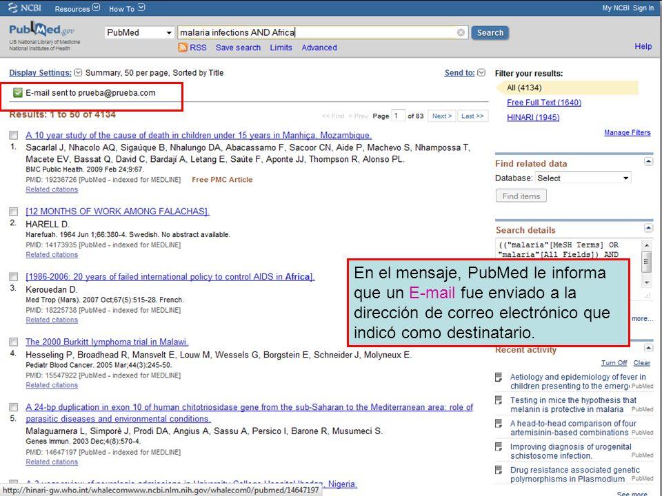 En el mensaje, PubMed le informa que un E-mail fue enviado a la dirección de correo electrónico que indicó como destinatario.