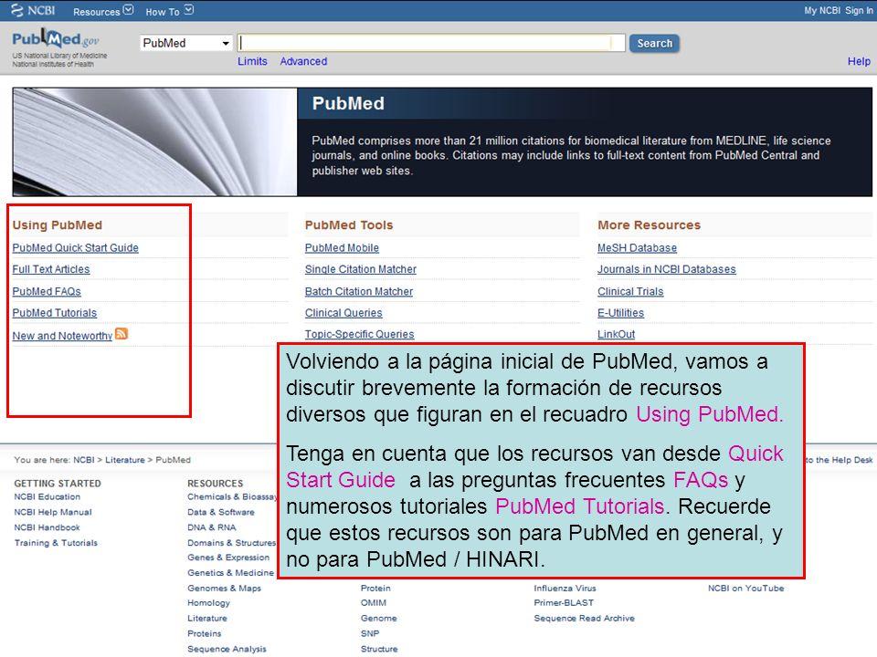 Volviendo a la página inicial de PubMed, vamos a discutir brevemente la formación de recursos diversos que figuran en el recuadro Using PubMed.
