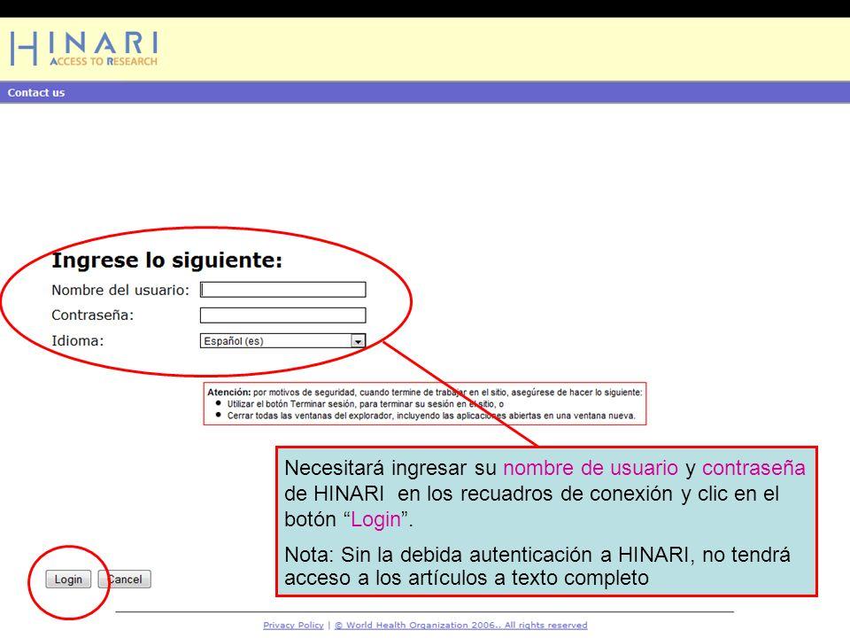 Logging into HINARI 2 Necesitará ingresar su nombre de usuario y contraseña de HINARI en los recuadros de conexión y clic en el botón Login.