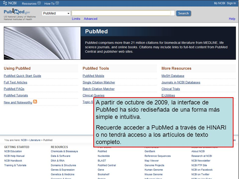 A partir de octubre de 2009, la interface de PubMed ha sido rediseñada de una forma más simple e intuitiva.
