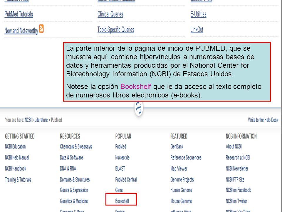 La parte inferior de la página de inicio de PUBMED, que se muestra aquí, contiene hipervínculos a numerosas bases de datos y herramientas producidas por el National Center for Biotechnology Information (NCBI) de Estados Unidos.