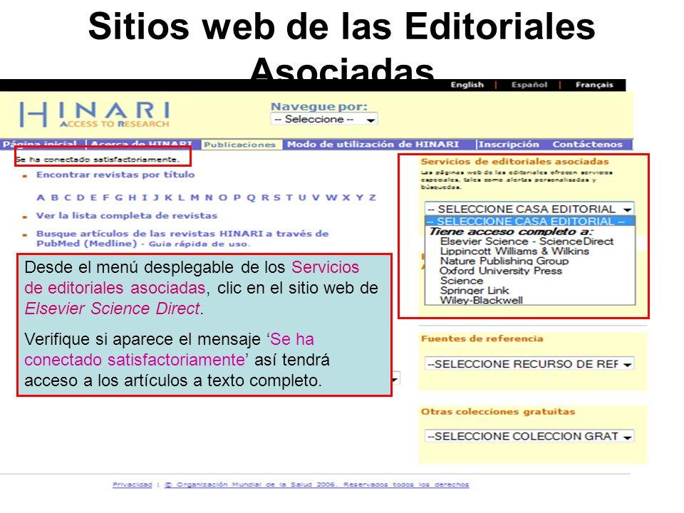 Sitios web de las Editoriales Asociadas Desde el menú desplegable de los Servicios de editoriales asociadas, clic en el sitio web de Elsevier Science Direct.