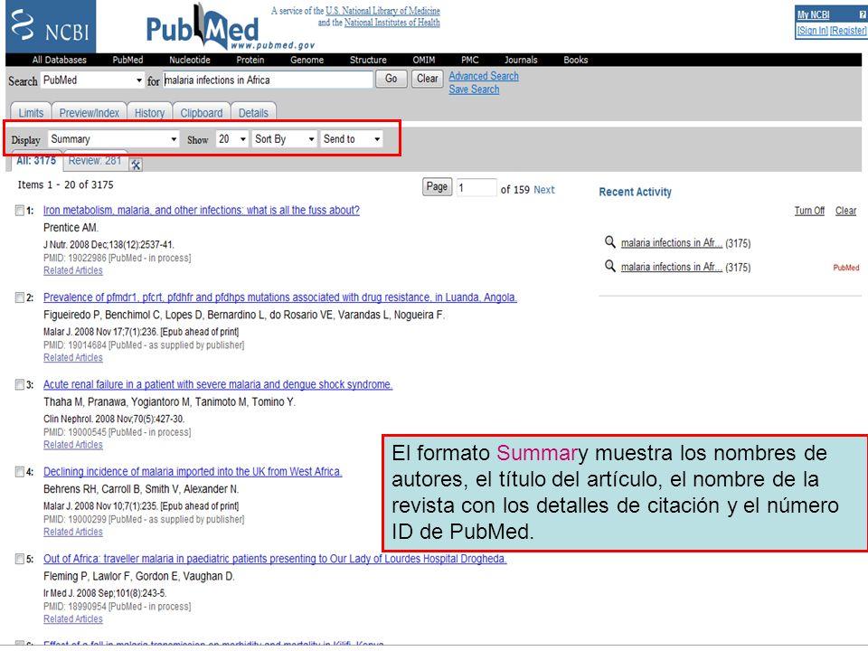Summary format El formato Summary muestra los nombres de autores, el título del artículo, el nombre de la revista con los detalles de citación y el número ID de PubMed.