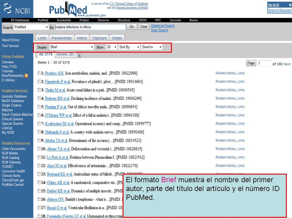 Brief format 2 El formato Brief muestra el nombre del primer autor, parte del título del artículo y el número ID PubMed.