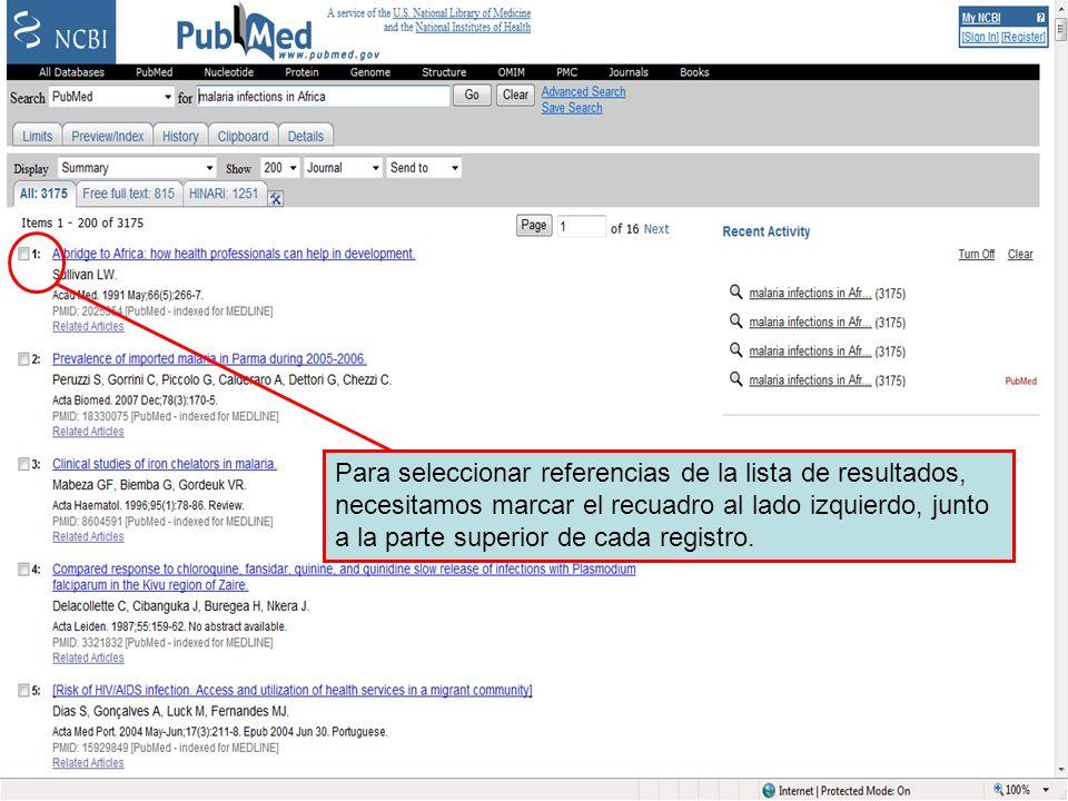 Selecting references Para seleccionar referencias de la lista de resultados, necesitamos marcar el recuadro al lado izquierdo, junto a la parte superior de cada registro.