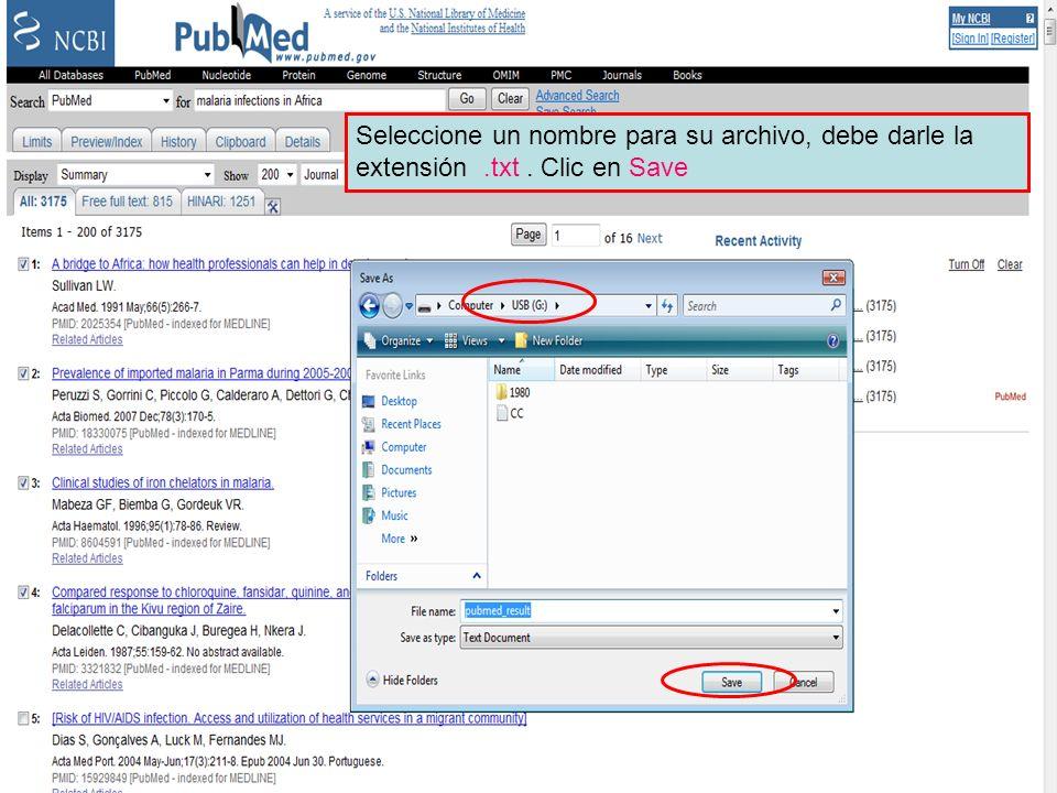 Send to File 2 Seleccione un nombre para su archivo, debe darle la extensión.txt. Clic en Save