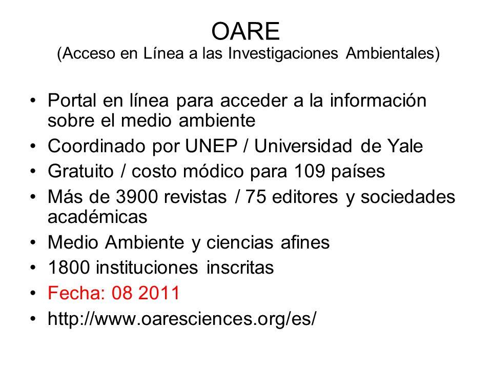 OARE (Acceso en Línea a las Investigaciones Ambientales) Portal en línea para acceder a la información sobre el medio ambiente Coordinado por UNEP / U