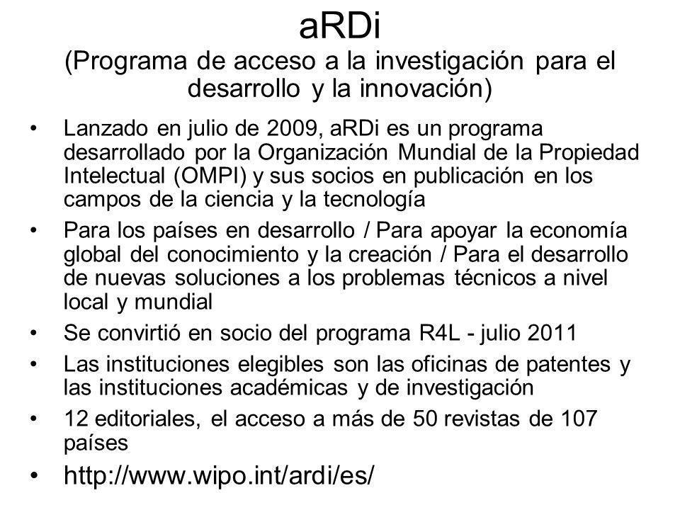 aRDi (Programa de acceso a la investigación para el desarrollo y la innovación) Lanzado en julio de 2009, aRDi es un programa desarrollado por la Orga