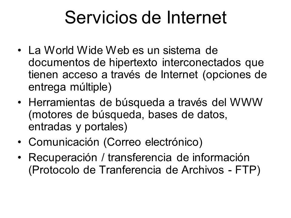 Servicios de Internet La World Wide Web es un sistema de documentos de hipertexto interconectados que tienen acceso a través de Internet (opciones de
