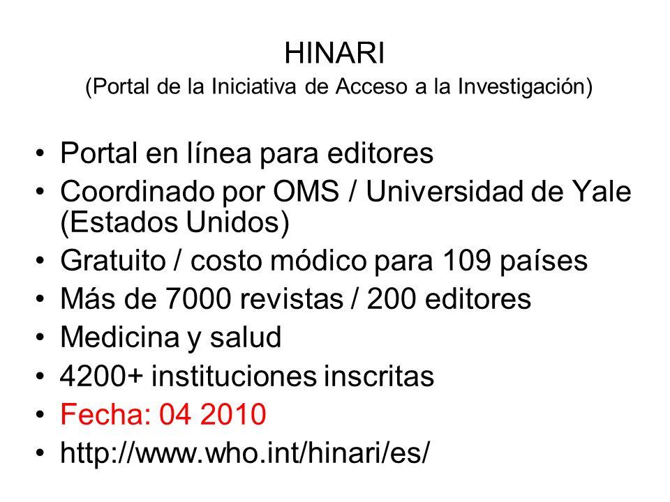 HINARI (Portal de la Iniciativa de Acceso a la Investigación) Portal en línea para editores Coordinado por OMS / Universidad de Yale (Estados Unidos)