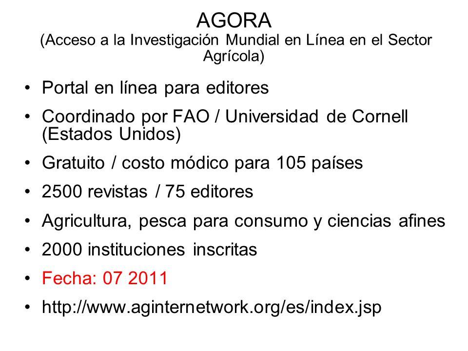 AGORA (Acceso a la Investigación Mundial en Línea en el Sector Agrícola) Portal en línea para editores Coordinado por FAO / Universidad de Cornell (Es