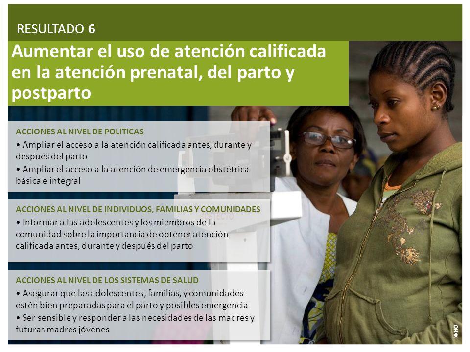 Aumentar el uso de atención calificada en la atención prenatal, del parto y postparto ACCIONES AL NIVEL DE INDIVIDUOS, FAMILIAS Y COMUNIDADES Informar
