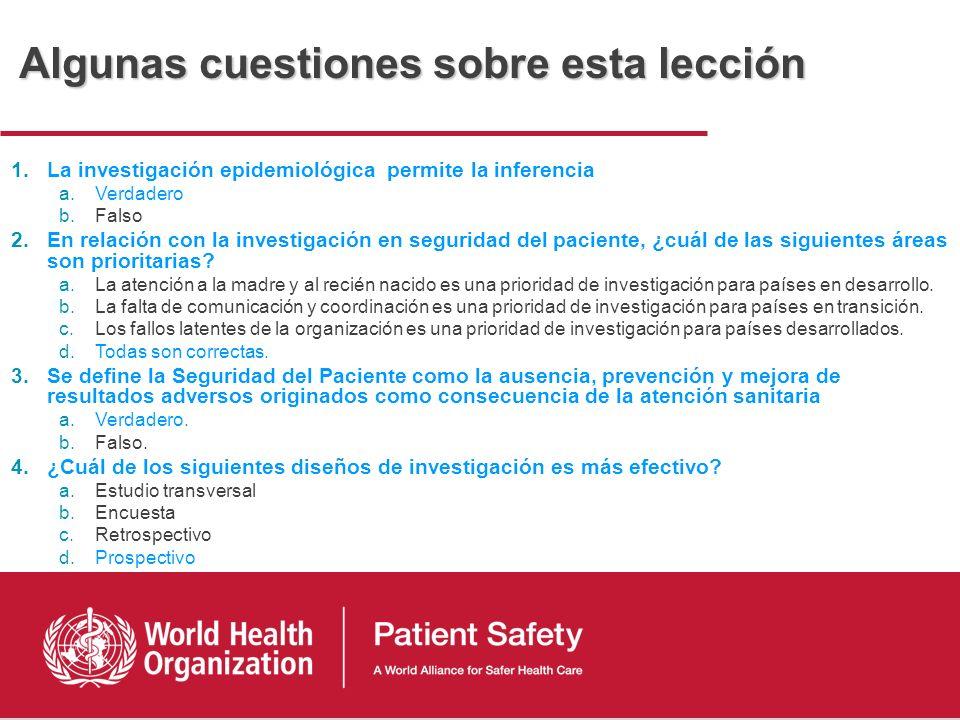 Conclusiones Cinco dominios claves en la investigación para la seguridad de los pacientes. La selección del tipo de estudio dependerá del dominio Depe