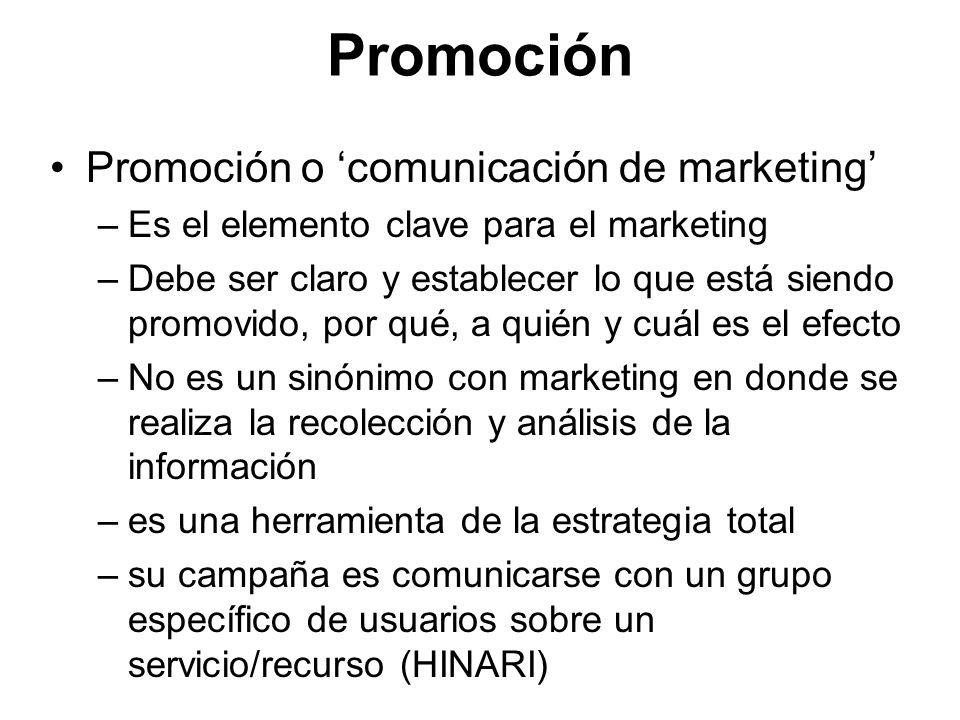Promoción Promoción o comunicación de marketing –Es el elemento clave para el marketing –Debe ser claro y establecer lo que está siendo promovido, por
